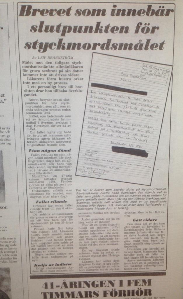 1989. Flera parter i ärendet överklagade Tingsrättens beslut. Allmänläkarens hustru drog dock tillbaka sitt överklagande.